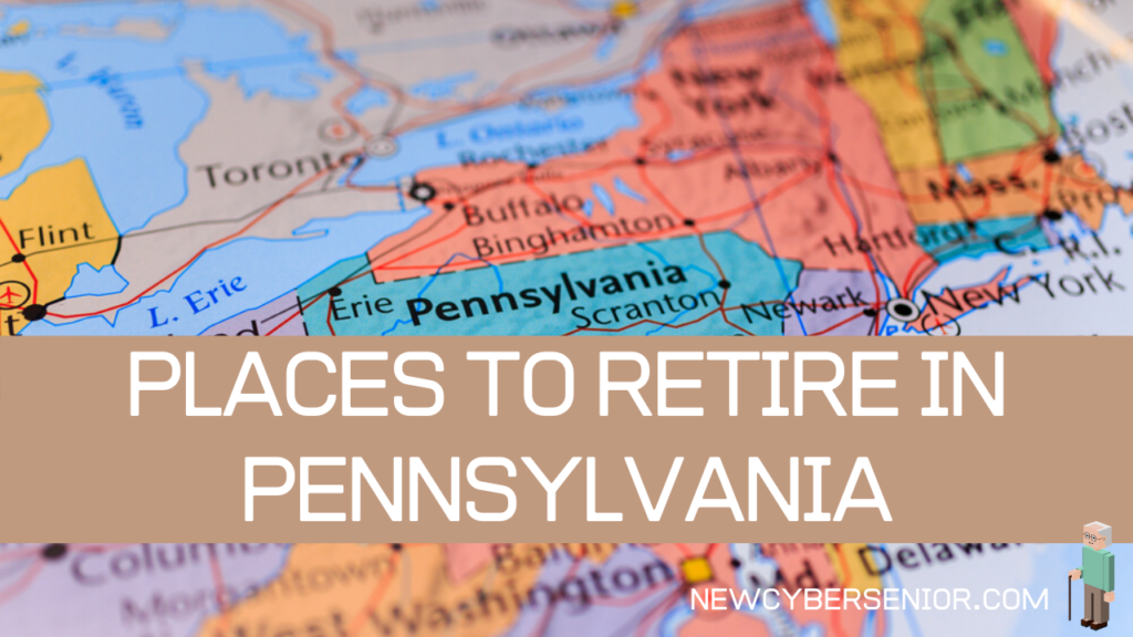 Places to Retire in Pennsylvania