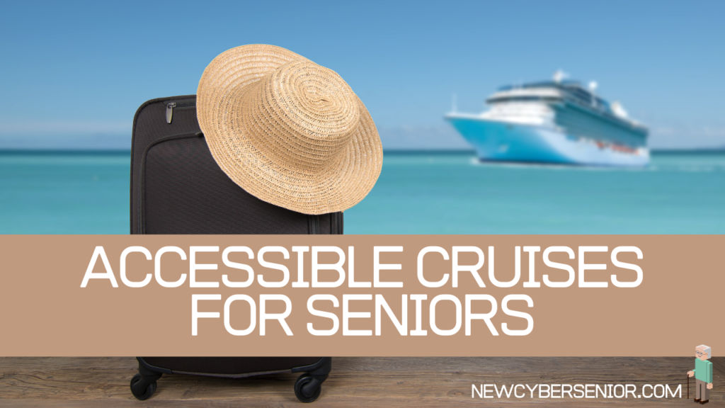 accessible cruises for seniors