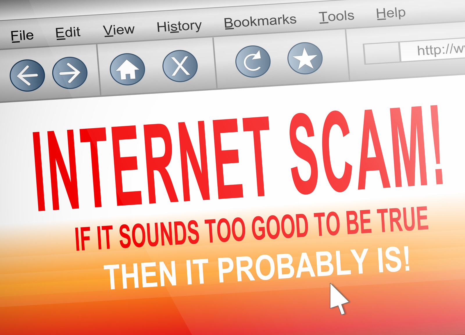 "Image of a computer screen that says, ""Internet scam, if it sounds too good to be true then it probably is!"""