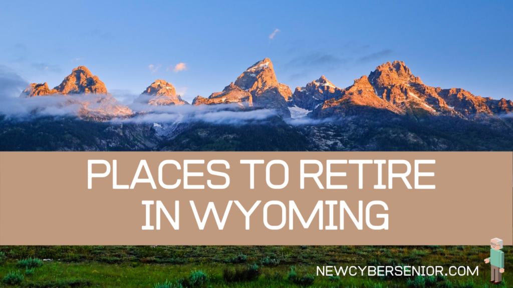An image of the mountains in Wyoming, talking about places to retire