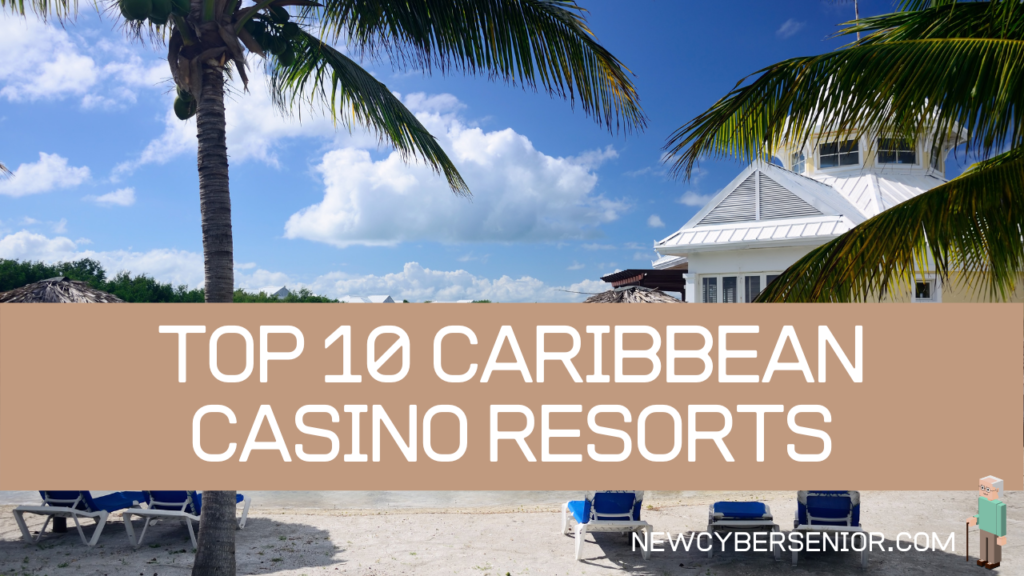 A casino resort in the Caribbean, where you can see palm trees, beach chairs, and clouds in the blue sky